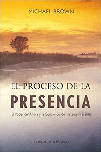 El proceso de la presencia - Michael Brown